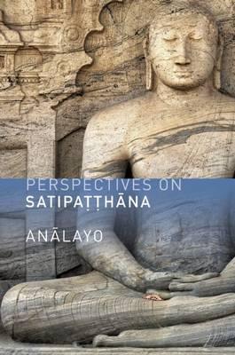 Perspectives on Satipatthana (Paperback)