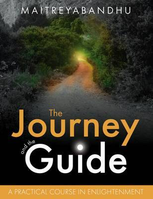 The Journey and the Guide: A Practical Course in Enlightenment (Paperback)