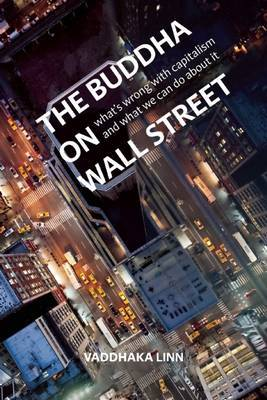 The Buddha on Wall Street: What's Wrong with Capitalism and What to Do About it (Paperback)