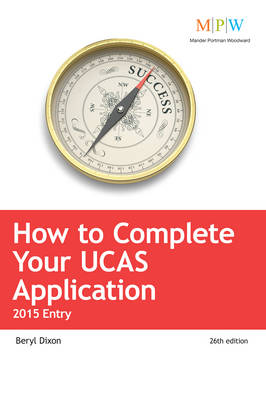 How to Complete Your UCAS Application: 2015 Entry (Paperback)