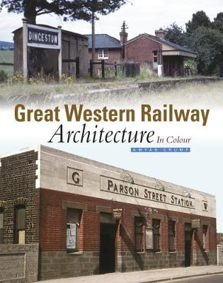 Great Western Railway Architecture: In Colour (Hardback)