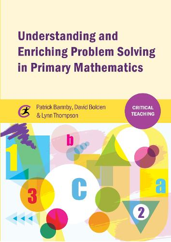 Understanding and Enriching Problem Solving in Primary Mathematics - Critical Teaching (Paperback)