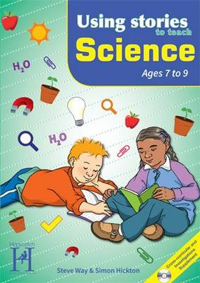 Using Stories to Teach Science Ages 7-9 - Using Stories S. (Paperback)