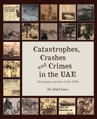 Catastrophes, Crashes and Crimes in the UAE (with Teaching Resource): Newspaper Articles from the 1970s