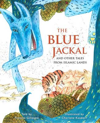 The Blue Jackal: And Other Tales from Islamic Lands (Hardback)