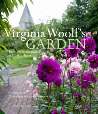 Virginia Woolf's Garden: The Story of the Garden at Monk's House (Hardback)
