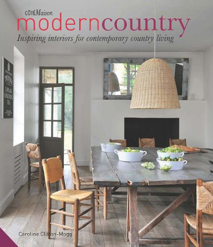 Modern Country: Inspiring Interiors for Contemporary Country Living (Hardback)
