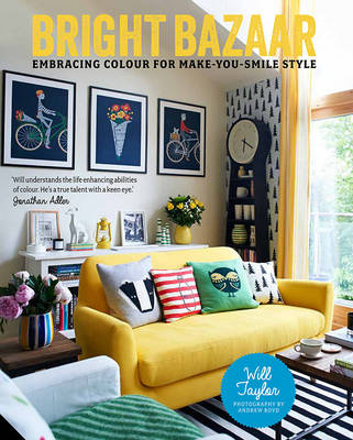 Bright Bazaar: Embracing Colour for Make-You-Smile Style (Hardback)