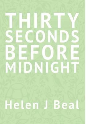 Thirty Seconds Before Midnight (Hardback)