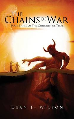 The Chains of War: Book Three of the Children of Telm (Paperback)