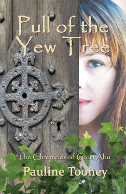 Pull of the Yew Tree: The Chronicles of Crom Abu (Paperback)