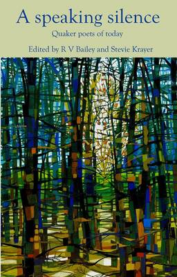 A Speaking Silence: Quaker Poets of Today (Paperback)