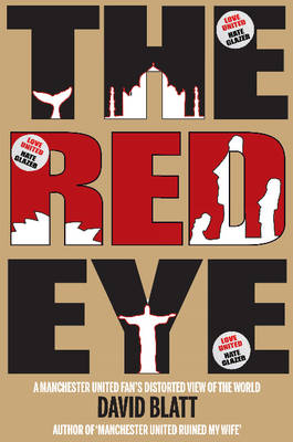 Red Eye: A Manchester United Fan's Distorted View of the World (Paperback)