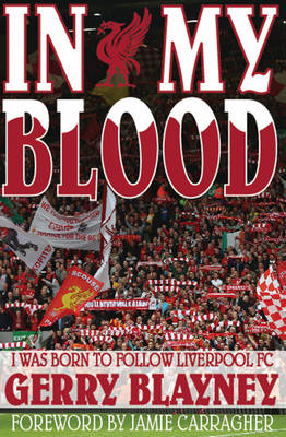 In My Blood: 'I Was Born to Follow Liverpool Football Club' (Paperback)