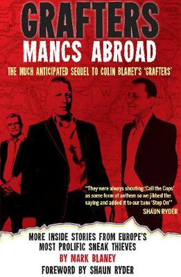 Grafters -- Mancs Abroad: More Inside Stories from Europe's Most Prolific Sneak Thieves (Paperback)