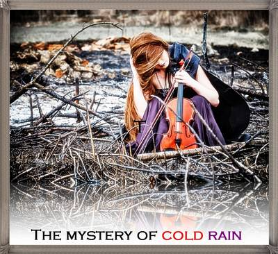 The Mystery of Cold Rain (Hardback)