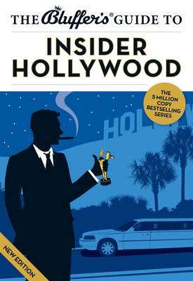 The Bluffer's Guide to Insider Hollywood - Bluffer's Guides (Paperback)