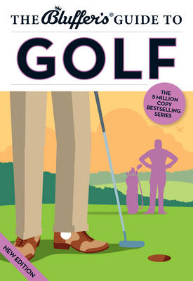 The Bluffer's Guide to Golf - Bluffer's Guides (Paperback)