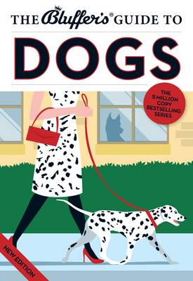 The Bluffer's Guide to Dogs - Bluffer's Guides (Paperback)