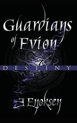 Guardians of Evion: Destiny (Paperback)
