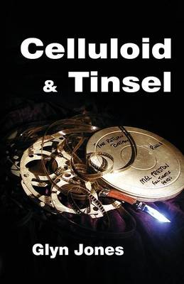 Celluloid and Tinsel: A Thornton King Adventure (Paperback)