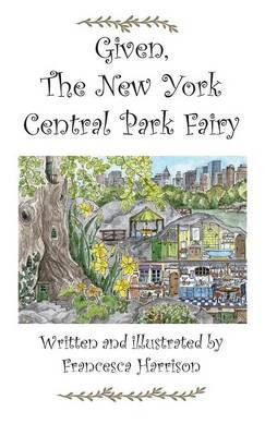 Given the New York Central Park Fairy (Hardback)