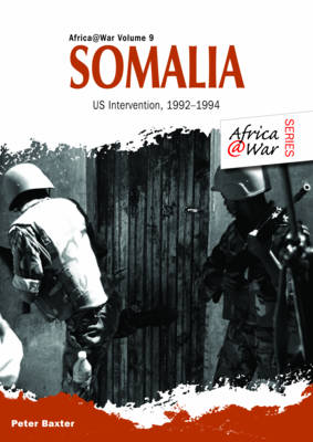 Somalia: Us Intervention, 1992-1994 - Africa@War (Paperback)