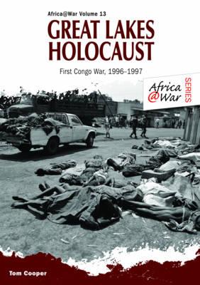 Great Lakes Holocaust: First Congo War, 1996-1997 - Africa@War (Paperback)