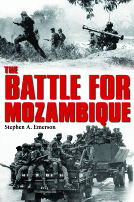 The Battle for Mozambique: The Frelimo-Renamo Struggle, 1977-1992 (Paperback)