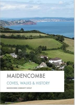 Maidencombe: Coves Walks and History (Paperback)