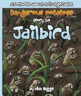 Dangerous Potatoes: Jailbird Story 10 (Paperback)
