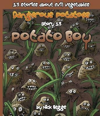 Dangerous Potatoes: Potato Boy Story 13 (Paperback)