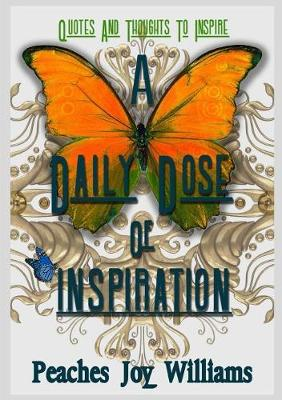 A Daily Dose of Inspiration: Quotes and Thoughts to Inspire (Paperback)