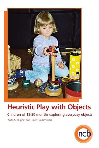 Heuristic Play with Objects DVD: Children of 12-20 Months Exploring Everyday Objects (DVD video)