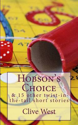 Hobson's Choice and 15 Other Twist-in-the-Tail Short Stories by Clive A  S   West | Waterstones