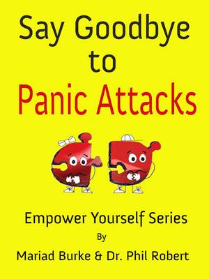 Say Goodbye to Panic Attacks - The Empower Yourself Series 1 (Hardback)
