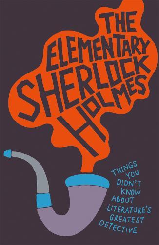 The Elementary Sherlock Holmes (Hardback)