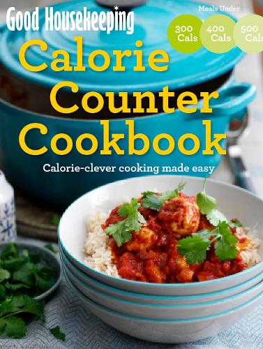 Good Housekeeping Calorie Counter Cookbook: Calorie-clever cooking made easy - Good Housekeeping (Paperback)