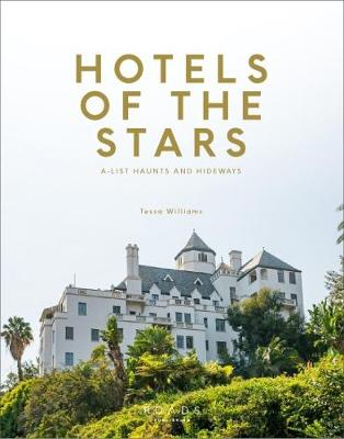 Hotels of the Stars: A-List Haunts and Hideaways (Hardback)