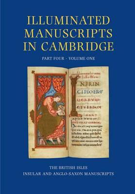 Illuminated Manuscripts in Cambridge, Volume 1, Part 4 - Illuminated Manuscripts in Cambridge 04 (Hardback)