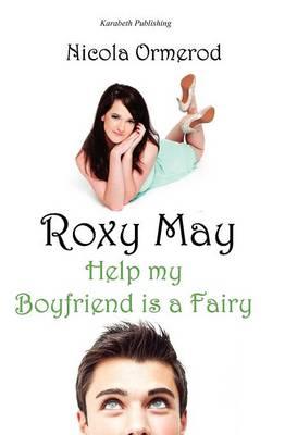 Roxy May, Help My Boyfriend is a Fairy (Paperback)
