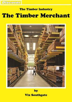 The Timber Merchant: The Timber Industry - Discover (Paperback)