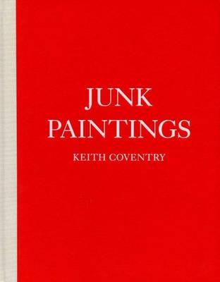Keith Coventry: Junk Paintings (Hardback)
