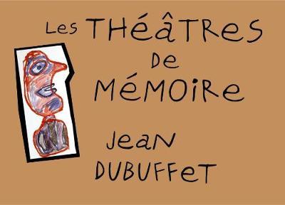 Jean Dubuffet: Les Theatres De Memoire (Paperback)