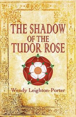 The Shadow of the Tudor Rose: Shadows from the Past - Shadows from the Past 9 (Paperback)