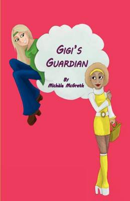 Gigi's Guardian: 1: Ghost Diaries (Paperback)