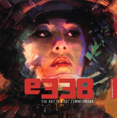E338: the Art of Loic Zimmermann (Paperback)