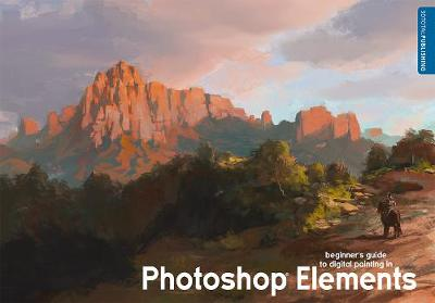 Beginner's Guide to Digital Painting in Photoshop Elements (Paperback)