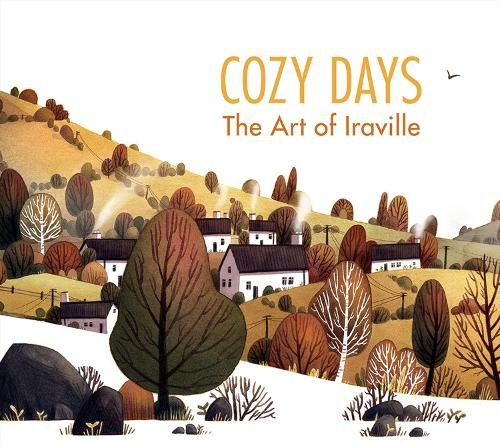 Cozy Days: The Art of Iraville (Hardback)