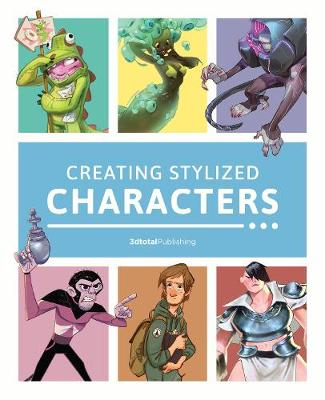 Creating Stylized Characters (Paperback)